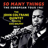 Play & Download So Many Things: The European Tour 1961, Vol. 1 by John Coltrane | Napster