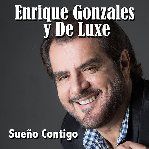 Play & Download Sueño Contigo - Single by Enrique Gonzales y De Luxe | Napster