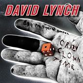 Play & Download Crazy Clown Time (Deluxe Edition) by David Lynch | Napster
