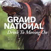 Play & Download Drink to Moving On by Grand National | Napster