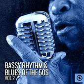 Bassy Rhythm & Blues of the 50s, Vol. 2 by Various Artists