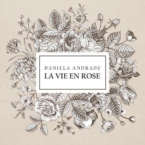 Play & Download La Vie En Rose by Daniela Andrade | Napster