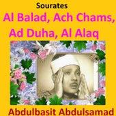 Play & Download Sourates Al Balad, Ach Chams, Ad Duha, Al Alaq (Quran - Coran - Islam) by Abdul Basit Abdul Samad | Napster