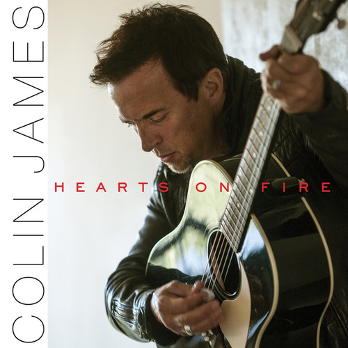 Play & Download Hearts On Fire by Colin James | Napster