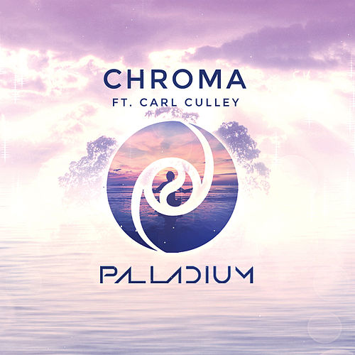 Play & Download Chroma by Palladium | Napster