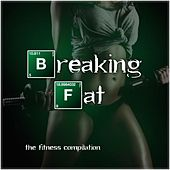 Breaking Fat - The Fitness Compilation by Various Artists