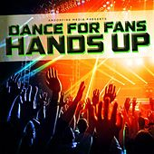 Dance for Fans Hands Up by Various Artists
