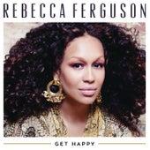 Get Happy von Rebecca Ferguson