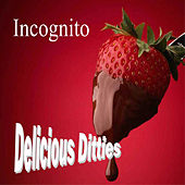 Play & Download Delicious Ditties by Incognito | Napster