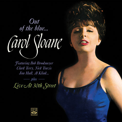 Play & Download Carol Sloane. Out of the Blue... / Live at 30th Street by Carol Sloane | Napster