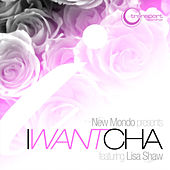 Play & Download I Want Cha by New Mondo | Napster