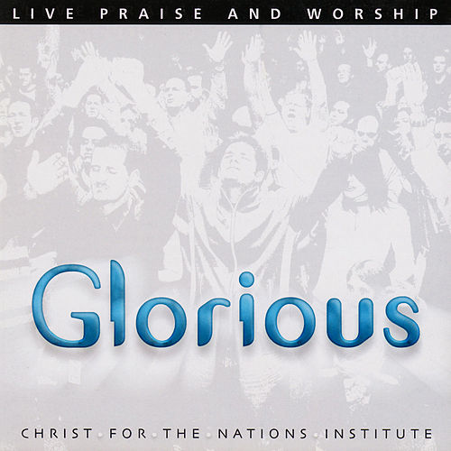 Play & Download Glorious by Christ For The Nations Music | Napster