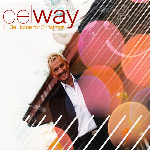 I'll Be Home For Christmas by Del Way