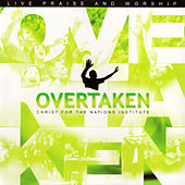 Overtaken by Christ For The Nations Music