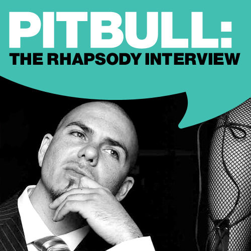 Play & Download Pitbull: The Rhapsody Interview by Pitbull | Napster