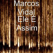 Play & Download Ele É Assim by Marcos Vidal | Napster