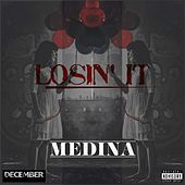 Play & Download Losin' it by Medina | Napster