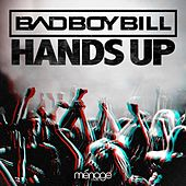Hands Up by Bad Boy Bill