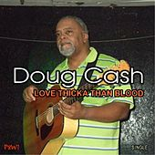 Play & Download Love Thicka Than Blood by Doug Cash | Napster