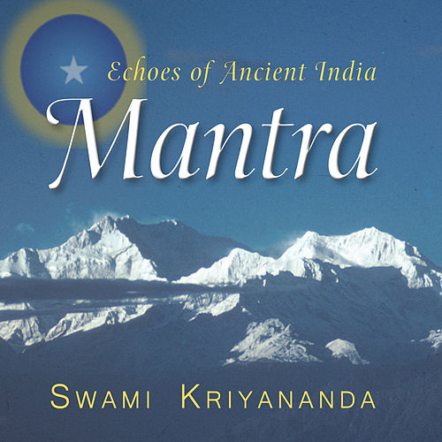 Mantra of Eternity by Kriyananda