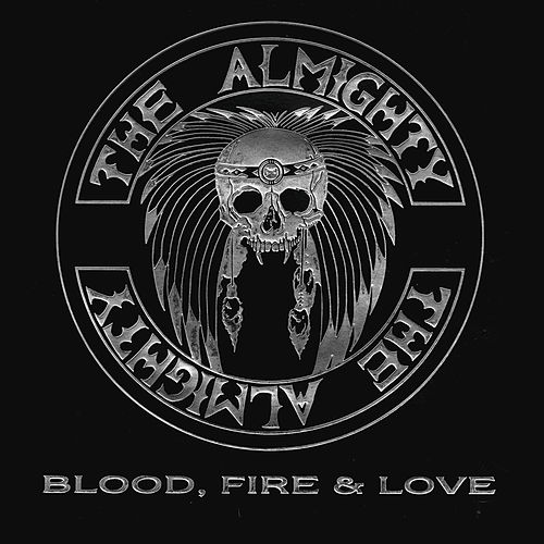 Play & Download Blood, Fire & Love by The Almighty | Napster