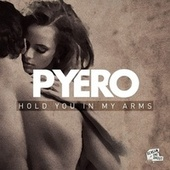 Play & Download Hold You in My Arms by Pyero | Napster