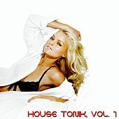 House Tonik, Vol. 1 by Various Artists