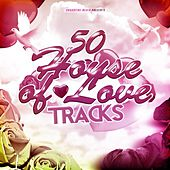 50 House of Love Tracks by Various Artists