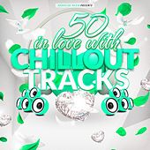 Play & Download 50 in Love With Chillout Tracks by Various Artists | Napster