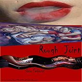 Rough Joint by Gino Federici