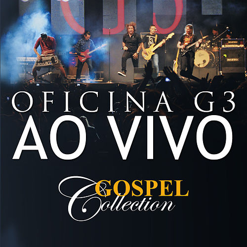 Gospel Collection Ao Vivo - Oficina G3 by Oficina G3