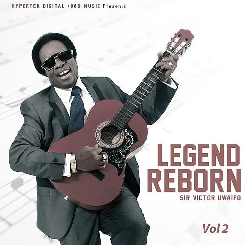 Play & Download Legend Reborn, Vol. 2 by Sir Victor Uwaifo | Napster