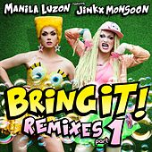 Bring It!, Remixes, Pt. 1 (feat. Jinkx Monsoon) by Manila Luzon