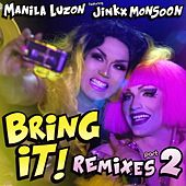 Play & Download Bring It!, Remixes, Pt. 2 (feat. Jinkx Monsoon) by Manila Luzon | Napster