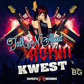 Play & Download Talk'N about Rockin by Kwest | Napster