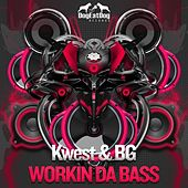 Play & Download Workin da Bass by Kwest | Napster