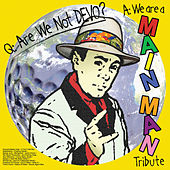 Play & Download Q: Are We Not Devo? A: We Are A Main Man Tribute by Various Artists | Napster