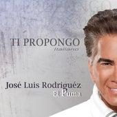 Play & Download Ti Propongo by José Luís Rodríguez | Napster