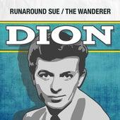 Runaround Sue / The Wanderer von Dion