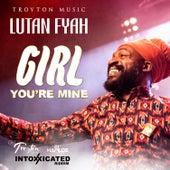 Girl You're Mine - Single by Lutan Fyah
