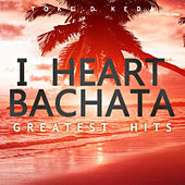 I Heart Bachata Greatest Hits by Toke D Keda