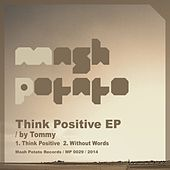 Play & Download Think Positive - Single by Tommy | Napster