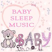 Play & Download Baby Sleep Music by Various Artists | Napster