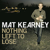 Nothing Left To Lose by Mat Kearney
