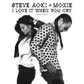 I Love It When You Cry (Moxoki) (Radio Edit) by Moxie Raia