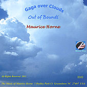 Play & Download Gaga Over Clouds (Out of Bounds) by Maurice Horne | Napster