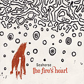 The Fire's Heart by Sea Horse
