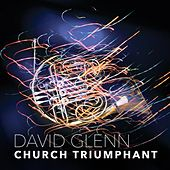 Play & Download Church Triumphant - Single by David Glenn | Napster