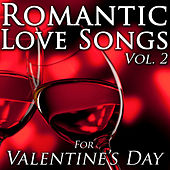 Romantic Love Songs for Valentine's Day, Vol. 2 by Love Songs
