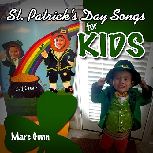 Play & Download St. Patrick's Day Songs for Kids by Marc Gunn | Napster